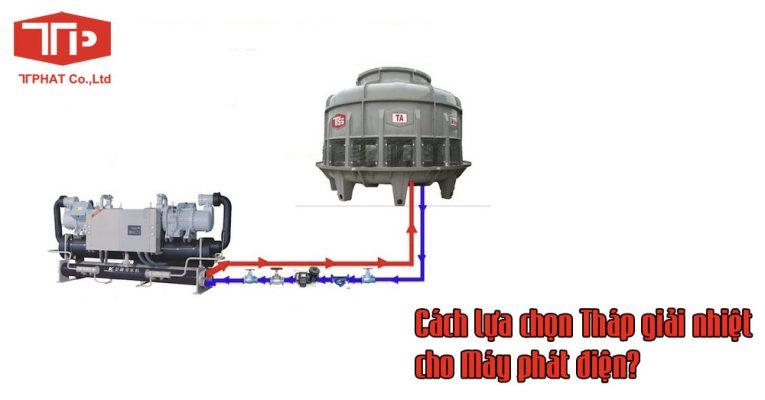 cach-lua-chon-thap-giai-nhiet-cho-may-phat-dien